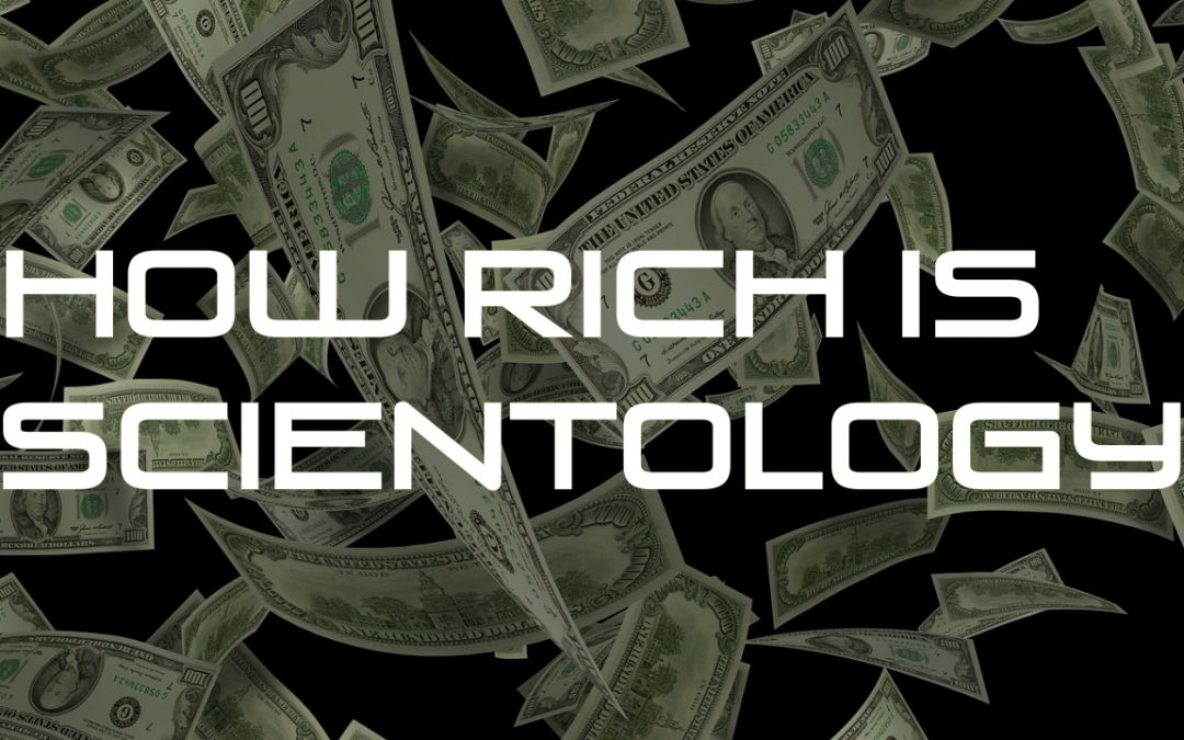How Rich is Scientology? (Explained)