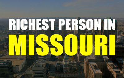 The Richest Person In Missouri – Who is it?