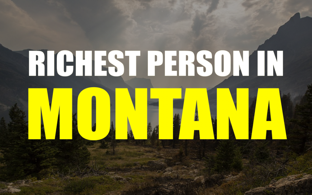 The Richest Person In Montana – Dennis Washington