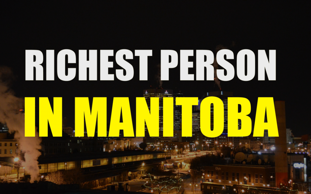 The Richest People In Manitoba – The Richardson Family