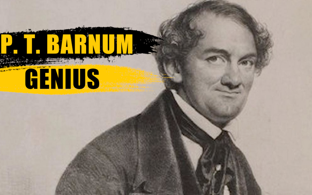 PT Barnum: The Genius Showman And His Life Story