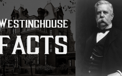 10 Amazing Facts About George Westinghouse – The Forgotten Pioneer
