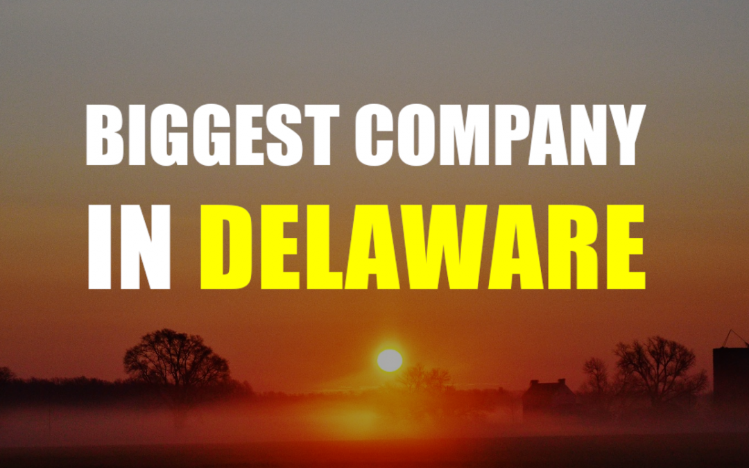 The Biggest Company In Delaware – DuPont